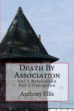 Death by Association : Vol 1 Retaliation Vol 2 Deception by Anthony Ellis...