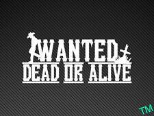"""Wanted Dead or Alive"" Car, van, 4x4 Truck Sticker Vinyl Decal Cowboy"