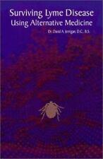 Surviving Lyme Disease Using Alternative Medicine by David A. Jernigan (1999, Pa