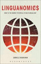 Linguanomics: What Is the Market Potential of Multilingualism? (Paperback or Sof