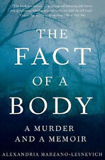 The Fact of a Body: A Murder and a Memoir | Alexandria Marzano-Lesnevich