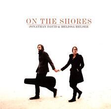 Jonathan David & Melissa Helsner - On The Shores CD 2014 Bethel Music ** NEW **