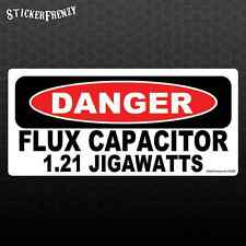 DANGER FLUX CAPACITOR 1.21 JIGAWATTS Funny Bumper sticker Car Truck Back Future