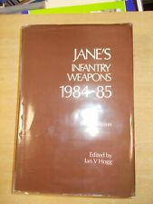 Jane's Infantry Weapons 1984-85 Tenth Edition edited by Ian V Hogg