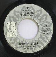 Rock Promo 45 Country Store - To Love You / To Love You On Bell Records