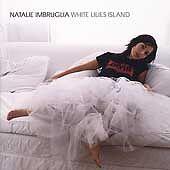 Natalie Imbruglia - White Lilies Island (2001)