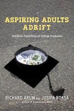 Aspiring Adults Adrift: Tentative Transitions of College Graduates-ExLibrary