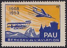FRANCE VIGNETTE  dentelée** TB Pau berceau de l'aviation 1908-1953 Cinderella NH