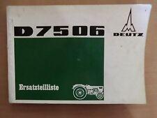 ORIGINAL Ersatzteilliste Deutz Schlepper D 7506 D7506 Ausgabe 1969