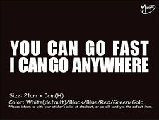 YOU CAN GO FAST I GO ANYWHERE Reflective Funny Car Truck Sticker Window Decal-