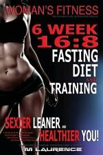 Women's Fitness : 6 Week 16:8 Fasting Diet and Training, Sexier Leaner...