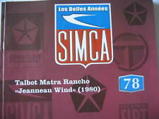 FASCICULE BOOKLET SIMCA  N°78 TALBOT MATRA RANCHO WIND / 30 ANS DE SIMCA