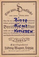 LEIPZIG, Werbung 1920, Ludwig Wagner Schriftgießerei Luwa Breitkopf-Fraktur