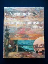 La Normandie, berceau de l'Impressionnisme (1820-1900) [Ed. Ouest-France]