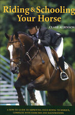 Riding & Schooling Your Horse HC NEW