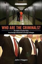 Who Are the Criminals?: The Politics of Crime Policy from the Age of-ExLibrary
