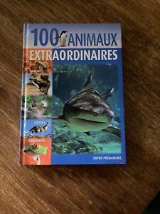LIVRE 100 ANIMAUX EXTRAORDINAIRES