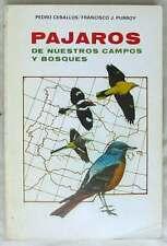 PAJAROS DE NUESTROS CAMPOS Y BOSQUES - PEDRO CEBALLOS / FRANCISCO J. PURROY 1981
