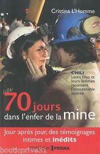 70 Jours Dans L'enfer De La Mine ; Chili, Leur Filles Et Leurs Femmes Racontent
