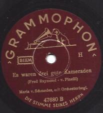 Maria von Schmedes 1942 : Es waren drei gute Kameraden