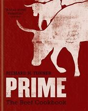 Prime : The Beef Cookbook by Richard H. Turner (2017, Hardcover)