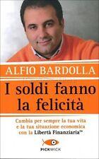 LIBRO I SOLDI FANNO LA FELICITÀ - ALFIO BARDOLLA