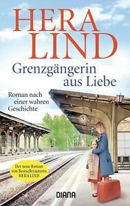 Grenzgängerin aus Liebe von Hera Lind (2021, Taschenbuch)
