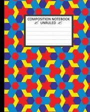 Unruled Composition Notebook : Unruled Composition Notebook 8 X 10 . 120...