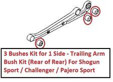 Rear Trailing Arm 3 Bush Kit For Mitsubishi Challenger / Shogun Sport (08/1996+)
