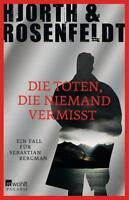 Die Toten die niemand vermisst   Hjorth & Rosenfeldt  Taschenbuch ++Ungelesen++