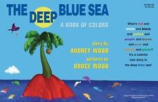 The Deep Blue Sea: A Book of Colors by Audrey Wood (hardcover children's book)