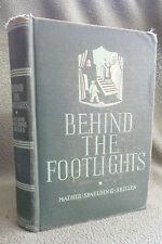 1935 Behind the Footlights the Technique of Dramatics, Hardback