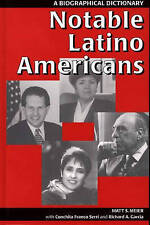 NEW Notable Latino Americans: A Biographical Dictionary by Richard A. Garcia