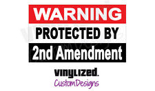 Warning Protected by 2nd Amendment 3%er 3% decal gun pistol nra weapon 2A rights