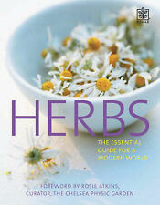 Herbs: The Complete Illustrated Guide: An Ancient Science in a Modern World (Her