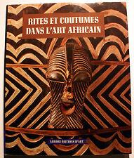 ART TRIBAL/RITES ET COUTUMES DANS L ART AFRICAIN/E.HEROLD/ED AURORE/1989