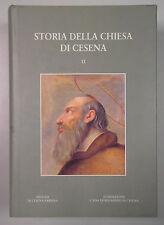 STORIA CHIESA CESENA volume II 1998 Stilgraf Mengozzi Emilia Romagna