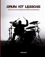 Drum Kit Lessons : Full of Exercises, Fills, Styles and Techniques Used by...