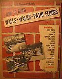 B000EIC97K How to Build Walls * Walks * Patio Floors (A Sunset Book)