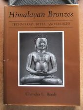 HIMALAYAN BRONZES : TECHNOLOGY STYLE ANS CHOICES - CHANDRA L. REEDY -1997-