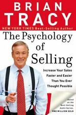 The Psychology of Selling: Increase Your Sales Faster and Easier Than You Ever T