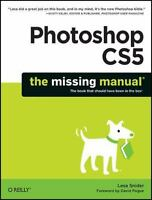 Photoshop CS5: The Missing Manual: By Snider, Lesa