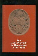 Der Alte Pfarrhof in Haunstetten 1794-1981