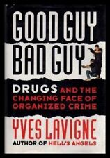 GOOD GUY BAD GUY - Drugs and the Changing Face of
