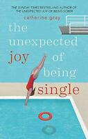 The Unexpected Joy of Being Single by Gray, Catherine, NEW Book, FREE & Fast Del