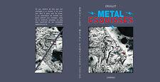 RARISSIME EO EPUISÉ N° 350 EXEMPLAIRES + SIGNATURE + DRUILLET : MÉTAL ESQUISSES