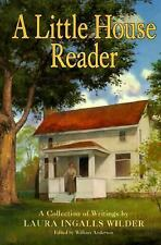 Little House: A Little House Reader : A Collection of Writings by Laura Ingalls