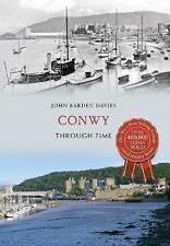 Conwy Through Time, John Barden Davies, New Book