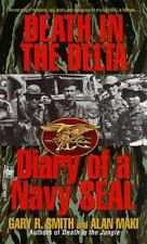 Death in the Delta: Diary of a Navy Seal Maki, Alan, Smith, Gary Mass Market Pa
