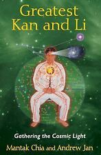 Greatest Kan and Li : Gathering the Cosmic Light by Andrew Jan and Mantak...